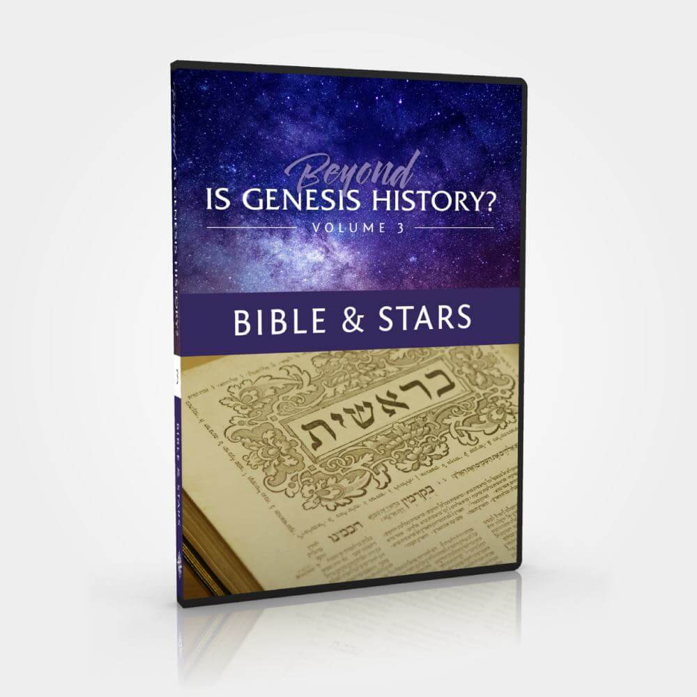 Beyond Is Genesis History? Vol 3 : Bible & Stars DVD image