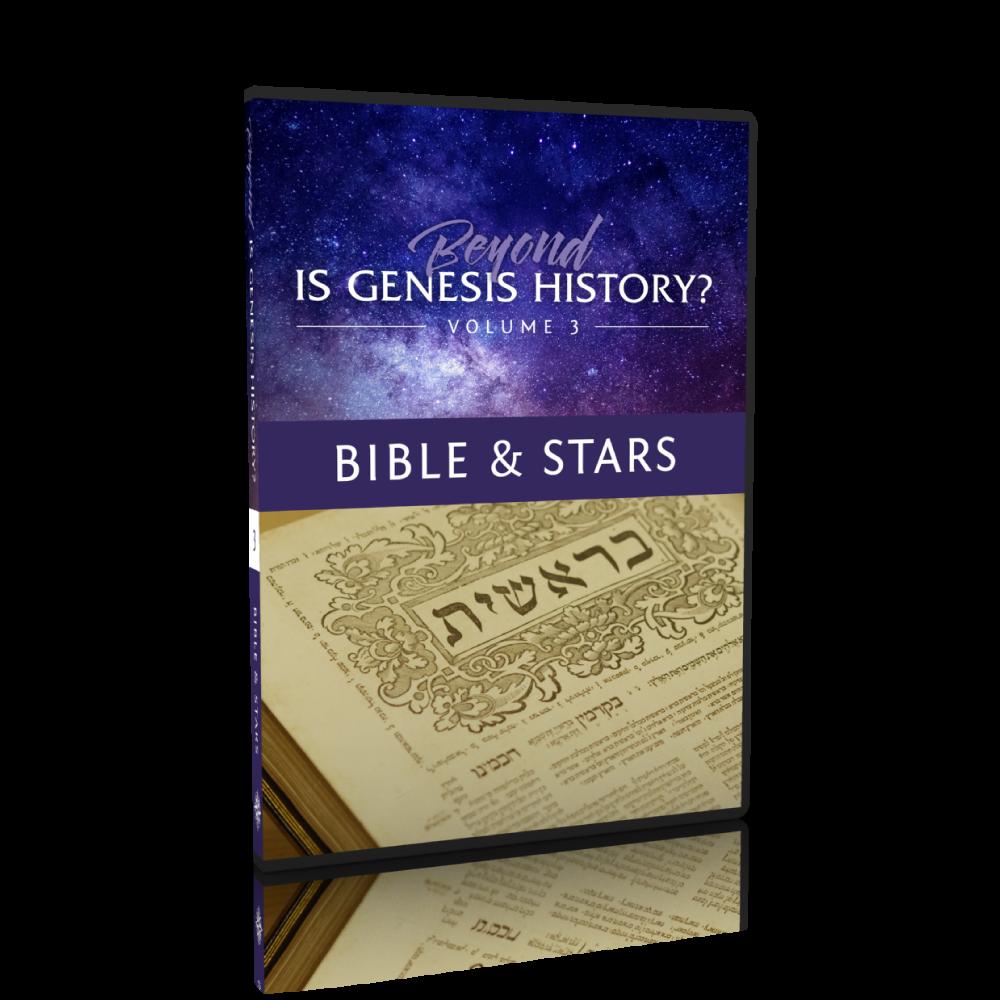 Beyond Is Genesis History? Vol. 3 - Bible & Stars